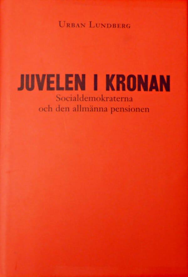 Juvelen i kronan : Socialdemokraterna och den allmänna pensionen