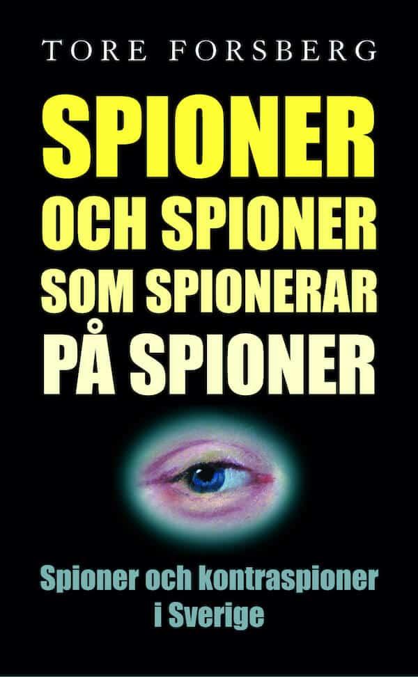 Spioner och spioner som spionerar på spioner. Spioner och kontraspioner i S