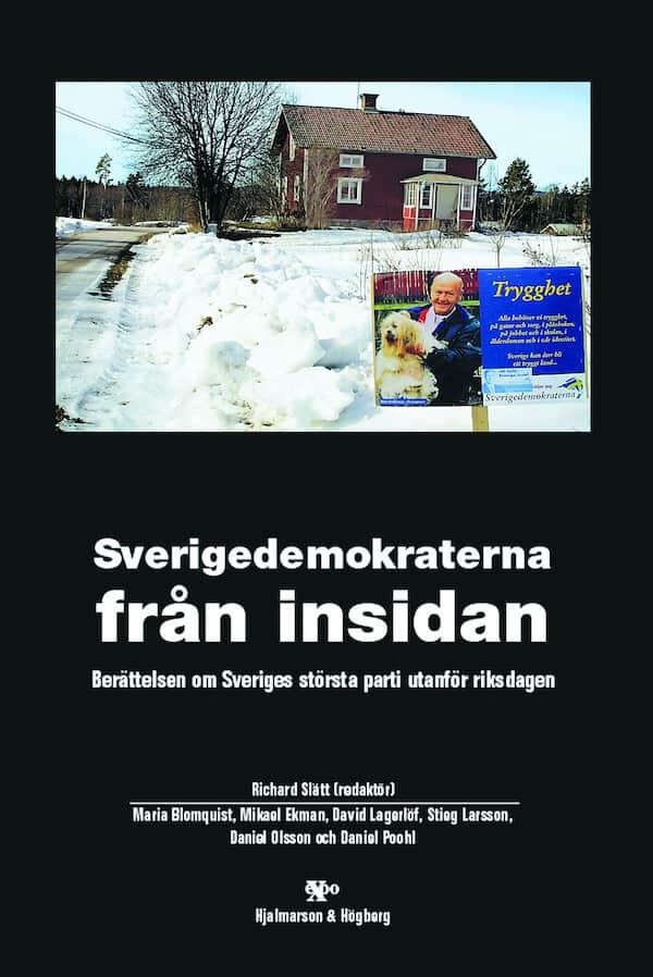 Sverigedemokraterna från insidan. Berättelsen om Sveriges största parti uta