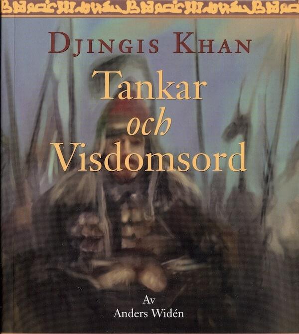 Tankar och visdomsord. Djingis Khan