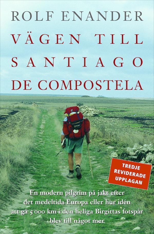 Vägen till Santiago de Compostela. 3e reviderade upplagan