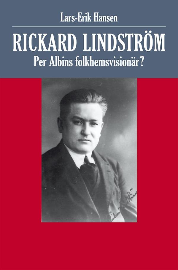 Rickard Lindström. Per Albins folkhemsvisionär?