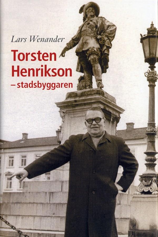 Torsten Henrikson - stadsbyggaren