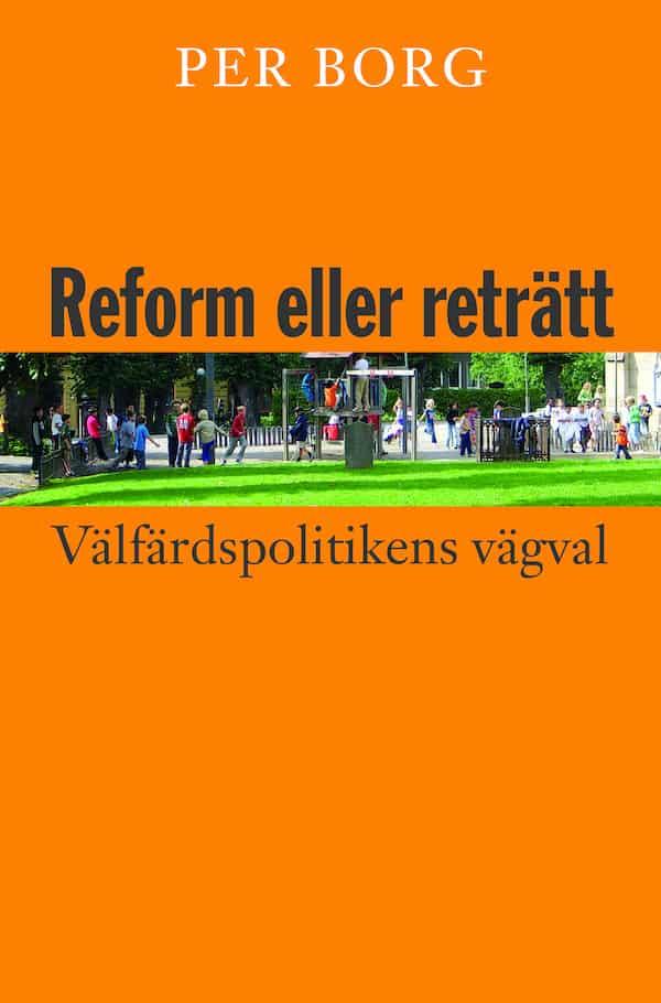 Reform eller reträtt Välfärdspolitikens vägval