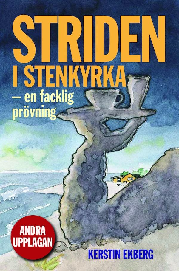 Striden i Stenkyrka. En facklig prövning