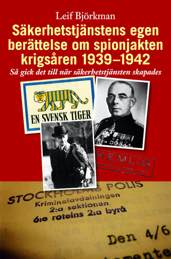 Säkerhetstjänstens egen berättelse om spionjakten krigsåren 1939-1942.Så gi