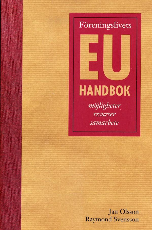 Föreningslivets EU-handbok. Möjligheter - resurser - samarbete