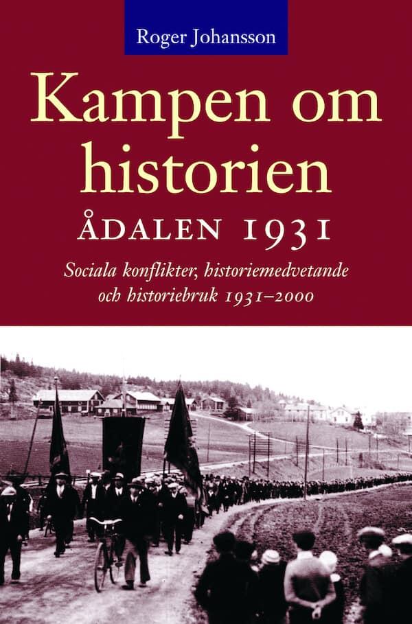 Kampen om historien. Ådalen 1931; sociala konflikter