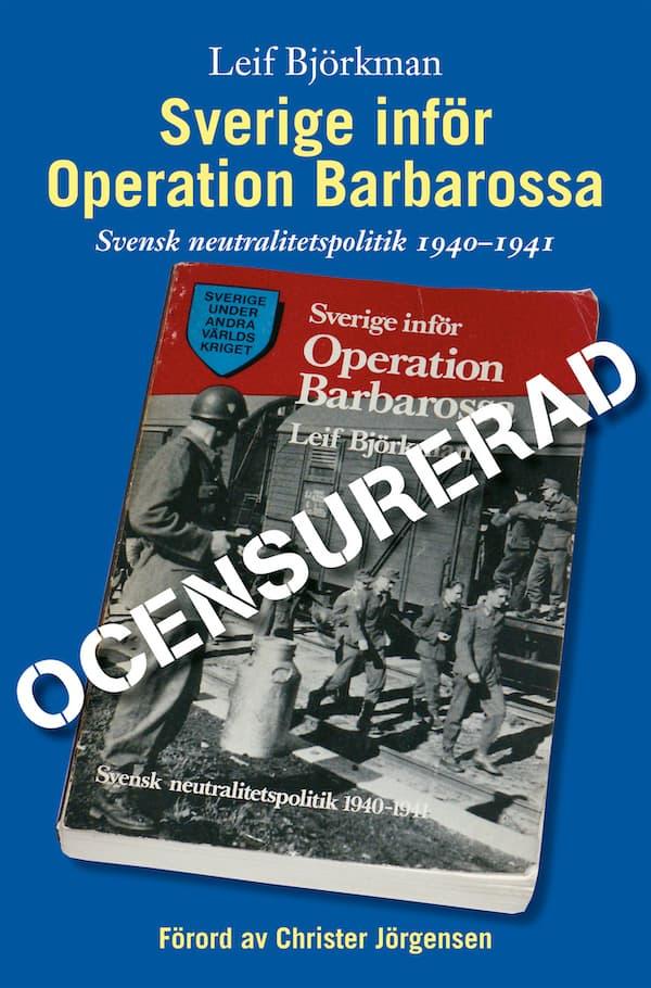 Sverige inför Operation Barbarossa. Svensk neutralitetspolitik 1940-1941; O