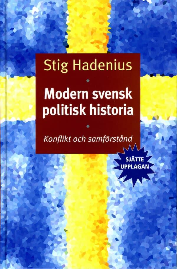 Modern svensk politisk historia. Konflikt och samförstånd
