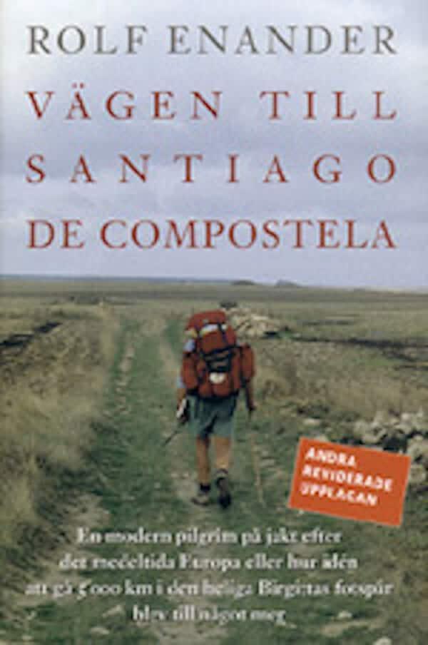 Vägen till Santiago de Compostela. En modern pilgrim på jakt efter det mede