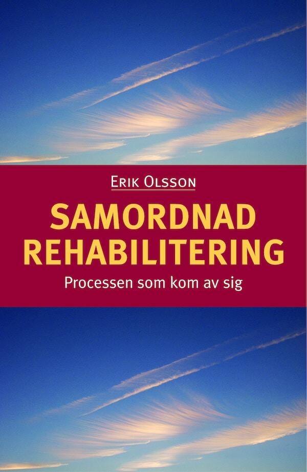 Samordnad rehabilitering. Processen som kom av sig