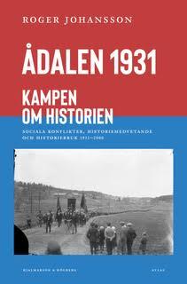 Ådalen 1931 Kampen om historien